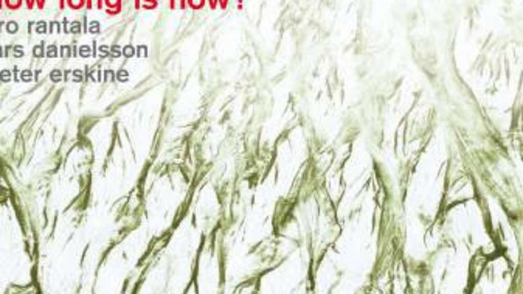 Rantala/Danielsson/Erskine: How Long Is Now