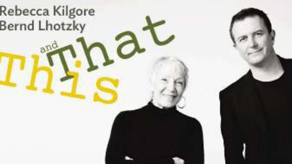 Rebecca Kilgore and Bernd Lhotzky: This and That